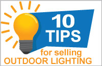 10 Tips for Selling Outdoor Lighting