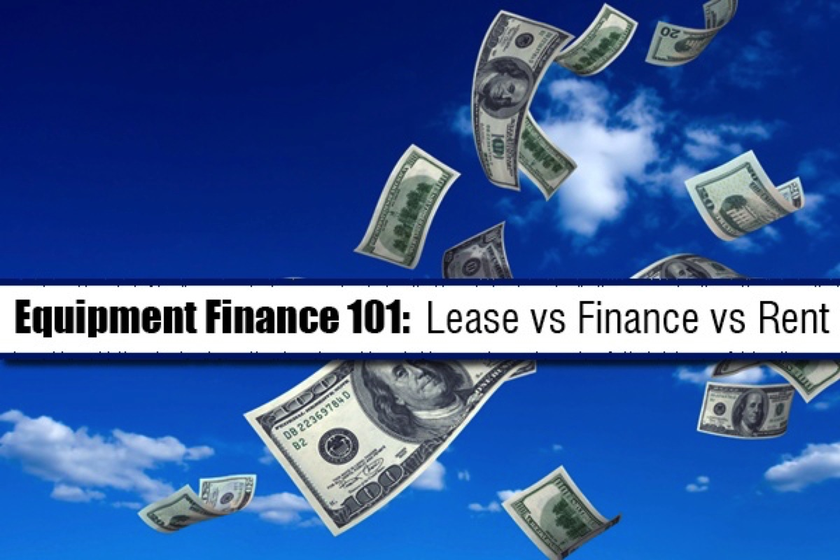 Equipment Finance 101: Lease vs Finance vs Rent
